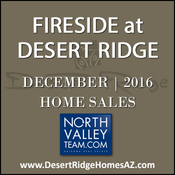 There were nine December 2016 sold Fireside Desert Ridge homes and two of the properties were Fireside Triplex condominiums.