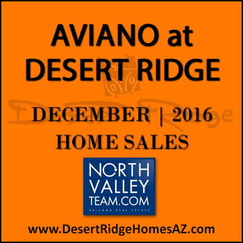 There were 10 December 2016 sold Aviano Desert Ridge homes and four Villages at Aviano Desert Ridge condos sold.