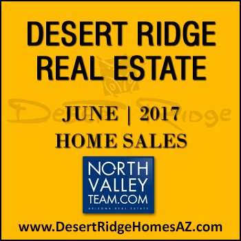 There were 53 June 2017 sold Desert Ridge homes with 14 of those homes being sold Desert Ridge condos and Desert Ridge townhomes.