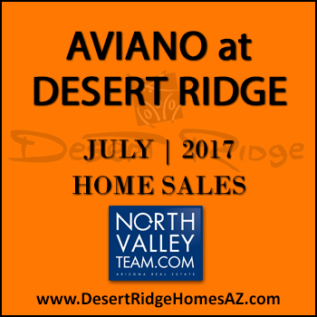 There were 10 July 2017 sold Aviano Desert Ridge homes which included four sold Villages at Aviano Desert Ridge condos.