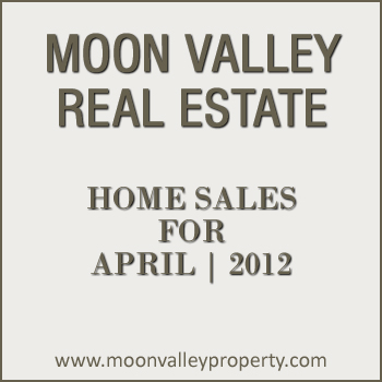View Moon Valley property sales for the month of April 2012.