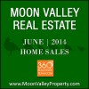 There were 31 homes in Moon Valley sold during June 2014.