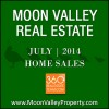 There were 34 sold homes in Moon Valley during July 2014.