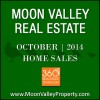 There were 32 sold Moon Valley homes during the month of October 2014.