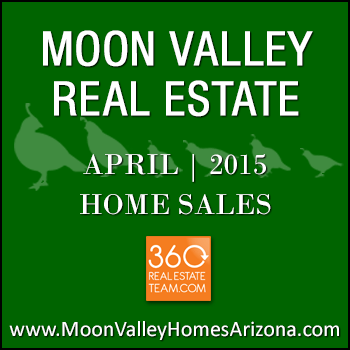 There were only 32 April 2015 sold Moon Valley homes which included two Moon Valley townhomes.