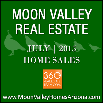There were 42 July 2015 sold Moon Valley homes and included Moon Valley condos and townhomes.