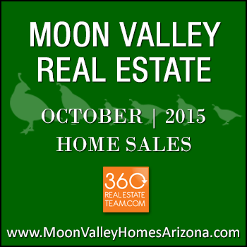 There were 30 October 2015 sold Moon Valley homes which included two Moon Valley condos and two Moon Valley townhomes.