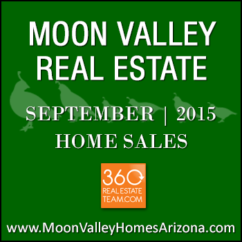There were 40 September 2015 sold Moon Valley homes which included mainly single family detached property and one Moon Valley townhome in Quail Hill.