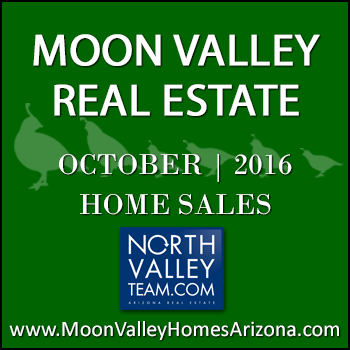 There were 25 October 2016 sold Moon Valley homes which included four Moon Valley condominiums and townhomes.