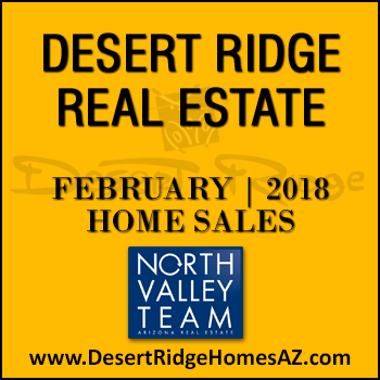 There were 39 February 2018 Desert Ridge homes sold which consisted of 11 Desert Ridge condos and townhomes, and 28 Desert Ridge single family detached homes.