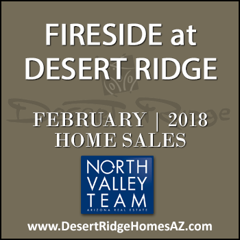There were seven February 2018 Fireside Desert Ridge homes sold which consisted of no Fireside Desert Ridge Triplex condominium townhomes, and 11 Fireside Desert Ridge single family detached homes.