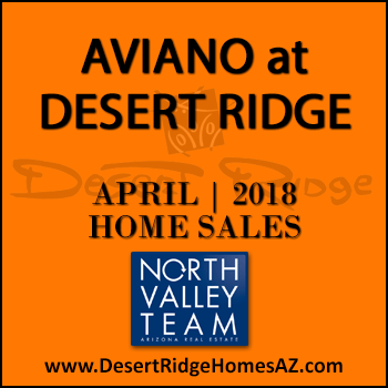There were 16 April 2018 Aviano Desert Ridge homes sold which consisted of seven Villages at Aviano Desert Ridge condominium townhomes, and 9 Aviano Desert Ridge single family detached homes.