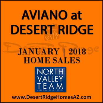 There were five January 2018 Aviano Desert Ridge homes sold which included one Villages at Aviano Desert Ridge condo.