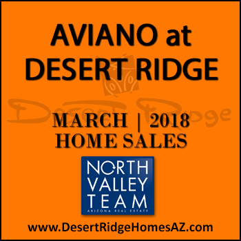 There were 12 March 2018 Aviano Desert Ridge homes sold which consisted of six Villages at Aviano Desert Ridge condominium townhomes, and six Aviano Desert Ridge single family detached homes.