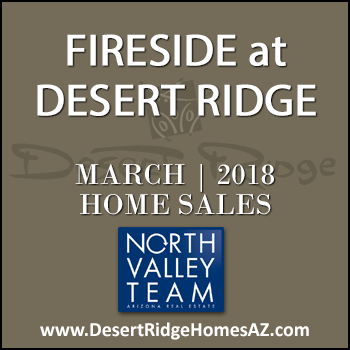 There were three March 2018 Fireside Desert Ridge homes sold which consisted of no Fireside Desert Ridge Triplex condominium townhomes, and three Fireside Desert Ridge single family detached homes.