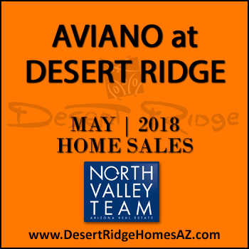 There were 11 May 2018 Aviano Desert Ridge homes sold which consisted of five Villages at Aviano Desert Ridge condominium townhomes, and six Aviano Desert Ridge single family detached homes.