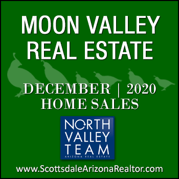 There were 46 December 2020 sold Moon Valley homes which included Moon Valley condominiums and townhomes, as well as  single family detached Moon Valley homes.