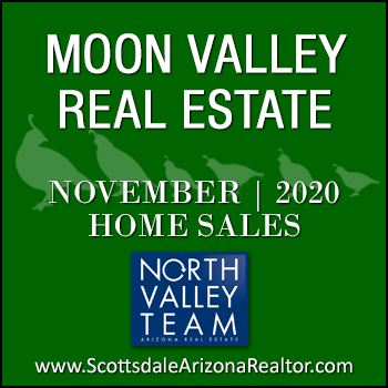 There were 35 November 2020 sold Moon Valley homes which included Moon Valley condominiums and townhomes, as well as  single family detached Moon Valley homes.